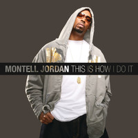 Montell Jordan - This Is How I Do It