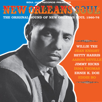 Various Artists - Soul Jazz Records Presents New Orleans Soul: The Original Sound Of New Orleans Soul 1960-76