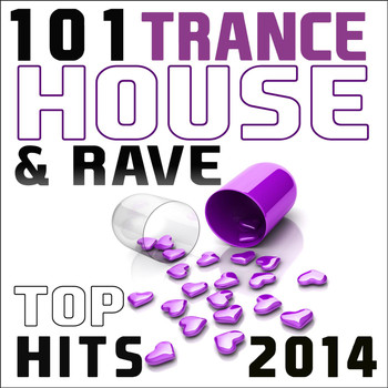 Beau Destruct - Trance House Rave Hits Top 101 Hits 2014
