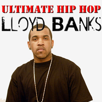 Lloyd Banks - Ultimate Hip Hop: Lloyd Banks