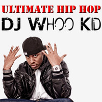 DJ Whoo Kid - Ultimate Hip Hop: DJ Whoo Kid