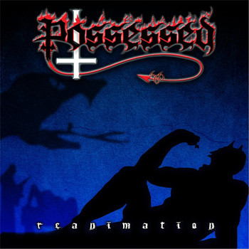 Possessed - Reanimation