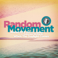 Random Movement - Ahead of It All / When the Daylight Comes