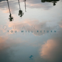 Quantic - You Will Return