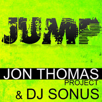 Jon Thomas Project & DJ Sonus - Jump