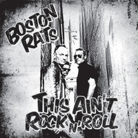 Boston Rats - This Ain't Rock 'n' Roll