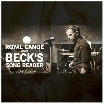Royal Canoe - Royal Canoe Does Beck's Song Reader