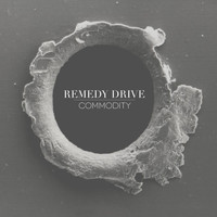 Remedy Drive - Commodity