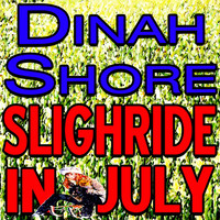 Dinah Shore - Sleighride In July