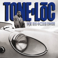 Tone-Loc - Loc-ed After Dark (Explicit)