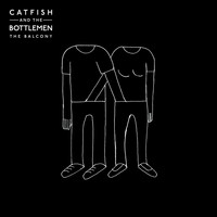 Catfish and the Bottlemen - The Balcony (Explicit)