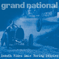 Grand National - Smooth Rides Make Boring Stories