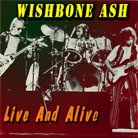 Wishbone Ash - Live And Alive