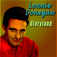 Lonnie Donegan - Gloryland