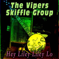The Vipers Skiffle Group - Hey Liley Liley Lo