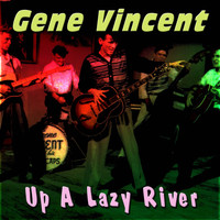 Gene Vincent - Up A Lazy River