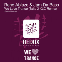 Rene Ablaze & Jam Da Bass - We Love Trance