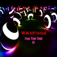 Waxfood - Free Your Soul