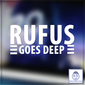Rufus - Goes Deep EP