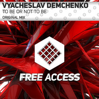 Vyacheslav Demchenko - To Be Or Not To Be