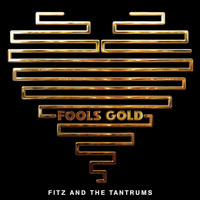 Fitz & The Tantrums - Fools Gold