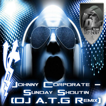 Johnny Corporate - Sunday Shoutin (DJ A.T.G Remix)