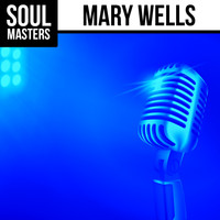 Mary Wells - Soul Masters: Mary Wells