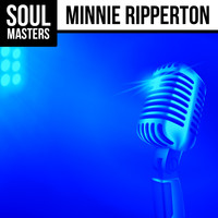 Minnie Ripperton - Soul Masters: Minnie Ripperton