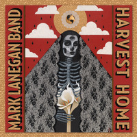 Mark Lanegan Band - Harvest Home