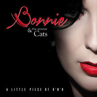 Bonnie & The Groove Cats - A Little Piece of R'n'R