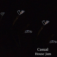 Casual - House Jam