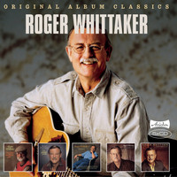 Roger Whittaker - Original Album Classics, Vol. I