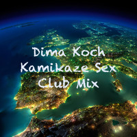 Dima Koch - Kamikaze Sex (Club Mix)