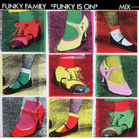 Funky Family - Funky Is On