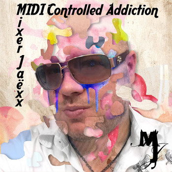 Mixer Jaëxx - MIDI Controlled Addiction