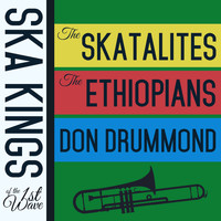 The Skatalites - Ska Kings of the First Wave with the Skatalites, The Ethiopians, And Don Drummond