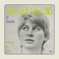 Shirley Collins - Heroes in Love