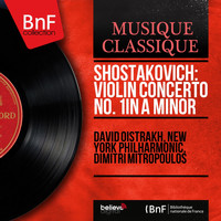 David Oistrakh, New York Philharmonic, Dimitri Mitropoulos - Shostakovich: Violin Concerto No. 1 in A Minor