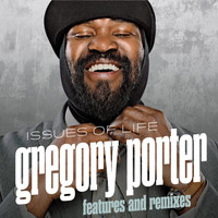 Gregory Porter - Issues of Life - Features and Remixes