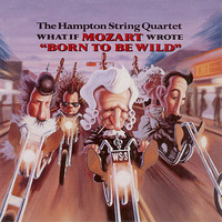 "The Hampton String Quartet - What If Mozart Wrote ""Born to Be Wild"""