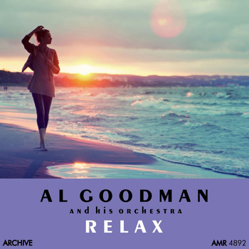 Al Goodman And His Orchestra - Relax