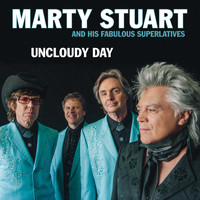 Marty Stuart And His Fabulous Superlatives - Uncloudy Day