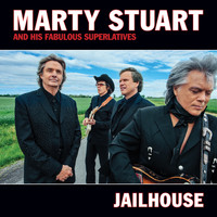 Marty Stuart And His Fabulous Superlatives - Jailhouse
