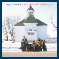 The Jayhawks - Hollywood Town Hall (Expanded Edition)