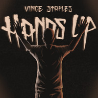 Vince Staples - Hands Up