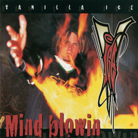 Vanilla Ice - Mind Blowin'