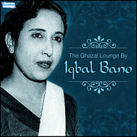 Iqbal Bano - The Ghazal Lounge - By Iqbal Bano