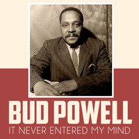 Bud Powell - It Never Entered My Mind