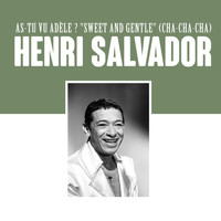"Henri Salvador - As-Tu Vu Adèle ? ""Sweet and Gentle"" (Cha-cha-cha)"