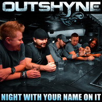 Outshyne - Night with Your Name on It